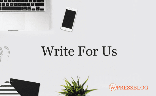 Write for us | Submit a Guest Post on WordPress, SEO