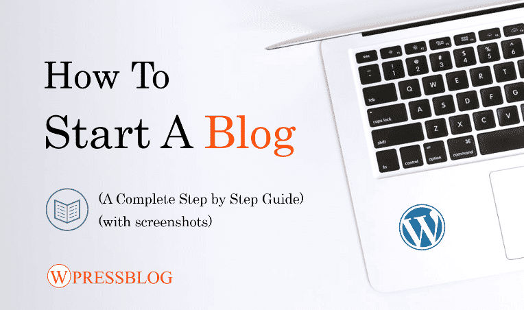 How To Start A Blog In WordPress (A Complete Beginner's Guide)