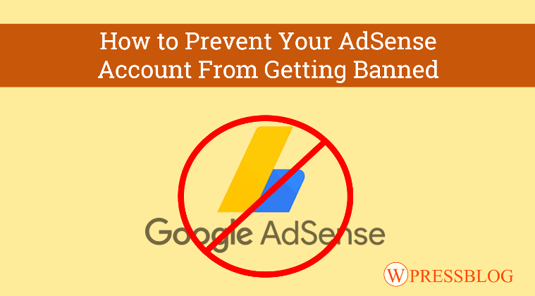 How to Prevent Your AdSense Account From Getting Banned