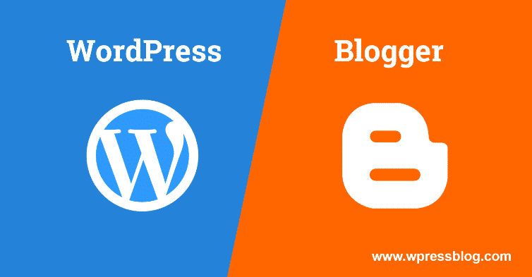 WordPress vs Blogger Which Is The Best Platform For Blogging