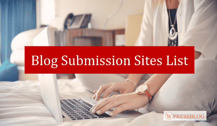 80+ Blog Submission Sites List for 2019 (High DA and Alexa Rank)