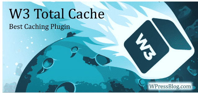 W3 Total Cache Must Have WordPress Plugins