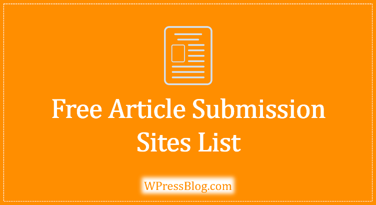 55+ Free Article Submission Sites List 2018 (High PR and DA)