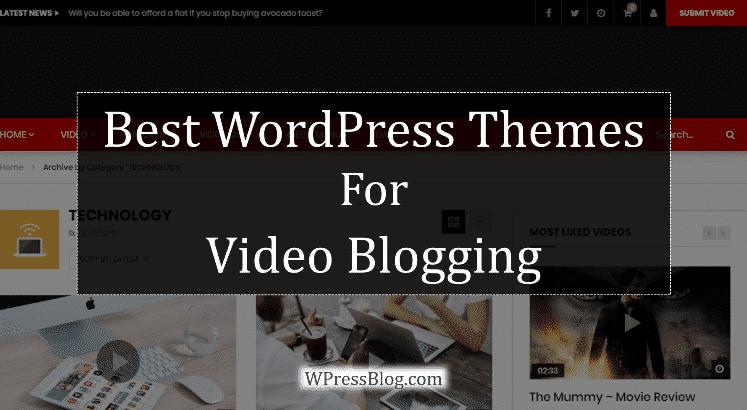 Best WordPress Themes for Video Blogging