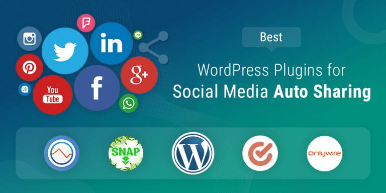 Best WordPress Plugins To Auto Share Blog Posts On Social Media