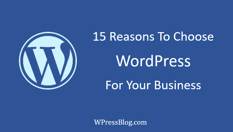 Reasons To Choose Wordpress For Your Business