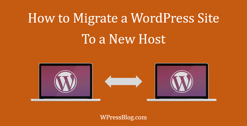 How to Migrate a WordPress Site to a New Host