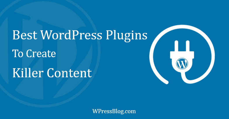 Best WordPress Plugins to Create Killer Content